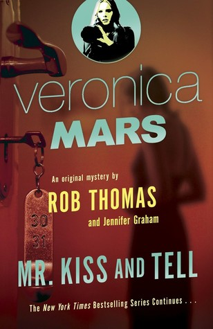Veronica Mars: Mr. Kiss and tell Book Cover
