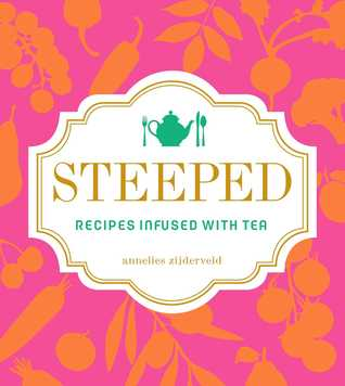 Steeped - Recipes infused with tea Book Cover