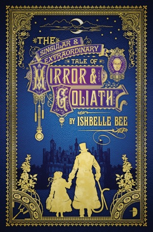The singular and extraordinary tale of Mirror and Goliath Book Cover